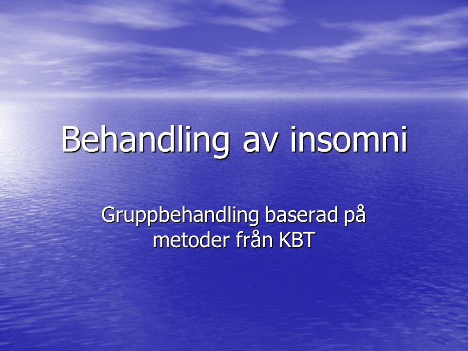 Behandling av insomni Gruppbehandling baserad på metoder från KBT