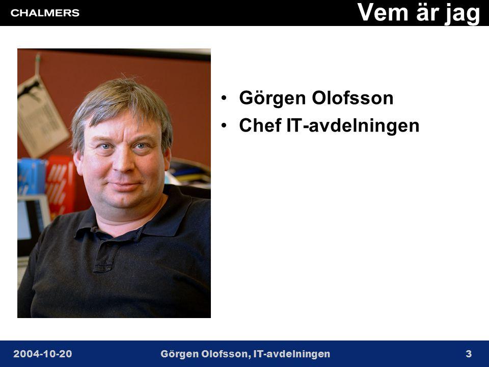 2004-10-20Görgen Olofsson, IT-avdelningen3 Vem är jag •Görgen Olofsson •Chef IT-avdelningen