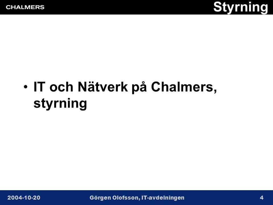 2004-10-20Görgen Olofsson, IT-avdelningen4 Styrning •IT och Nätverk på Chalmers, styrning