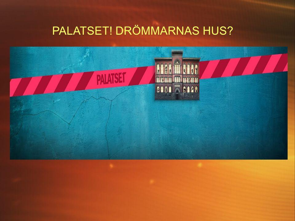 PALATSET! DRÖMMARNAS HUS
