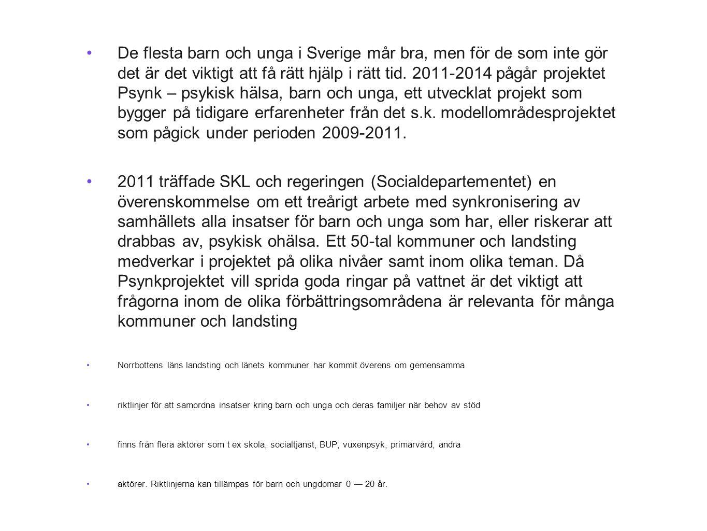 •De flesta barn och unga i Sverige mår bra, men för de som inte gör det är det viktigt att få rätt hjälp i rätt tid. 2011-2014 pågår projektet Psynk –