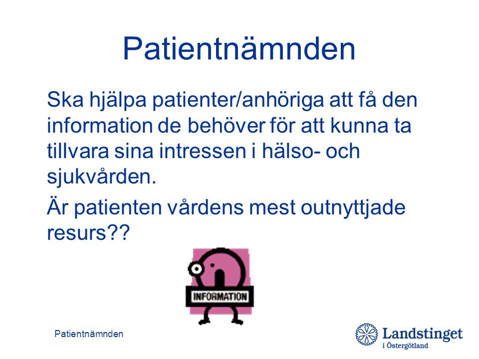 Patientnämnden Ska hjälpa patienter/anhöriga att få den information de behöver för att kunna ta tillvara sina intressen i hälso- och sjukvården. Är pa