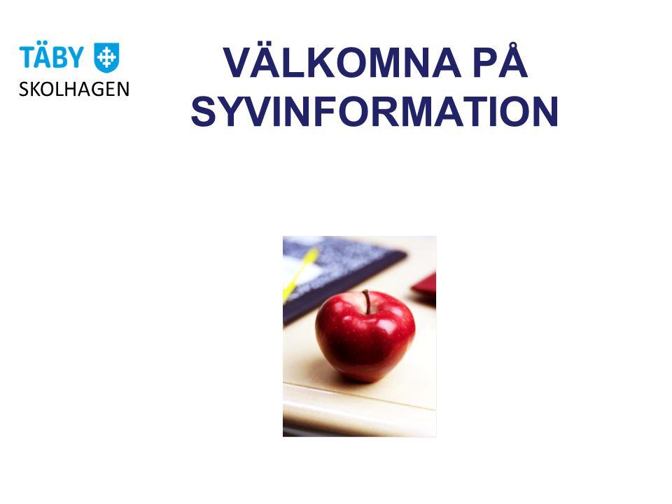 VÄLKOMNA PÅ SYVINFORMATION SKOLHAGEN