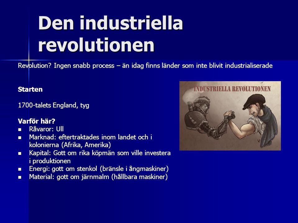 Begynnelsen Förlagsindustrier Köpmän/förläggare betalade i förskott till kvinnor som spann och vävde i hemmen – inga dyra maskiner eller fabriker krävdes Problem: - dålig arbetsdisciplin - svartarbete Den stora frågan: hur få arbetarna att jobba hårdare och öka produktionen? Ett sätt att öka produktionen var att förbättra tekniken, Man experimenterade med förbättringar av spinnrocken och vävstolen - 1730-talet, den flygande skytteln – dubbelt så mycket tyg på samma tid - 1760, Spinning Jenny – 10 ggr.