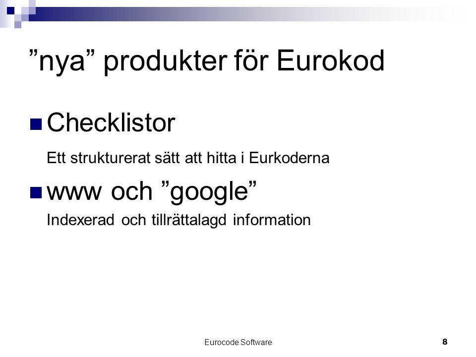 """Eurocode Software8 """"nya"""" produkter för Eurokod  Checklistor Ett strukturerat sätt att hitta i Eurkoderna  www och """"google"""" Indexerad och tillrättala"""