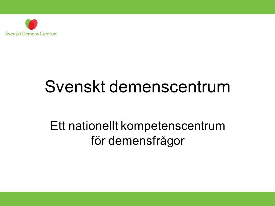 Svenskt demenscentrum Ett nationellt kompetenscentrum för demensfrågor