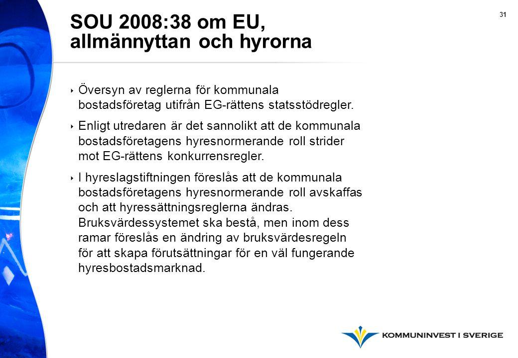 31 ‣ Översyn av reglerna för kommunala bostadsföretag utifrån EG-rättens statsstödregler.