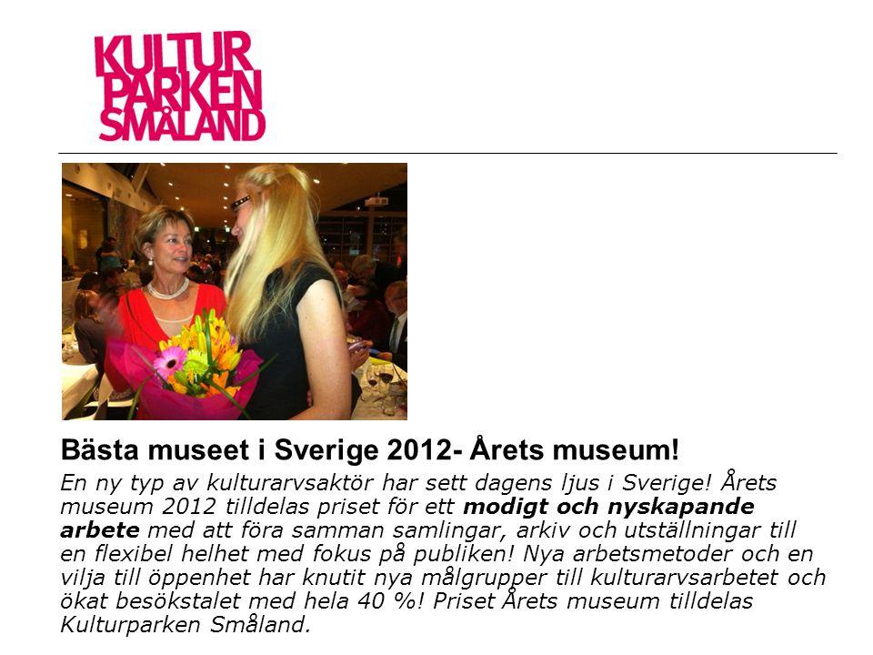 Bästa museet i Sverige 2012- Årets museum! En ny typ av kulturarvsaktör har sett dagens ljus i Sverige! Årets museum 2012 tilldelas priset för ett mod