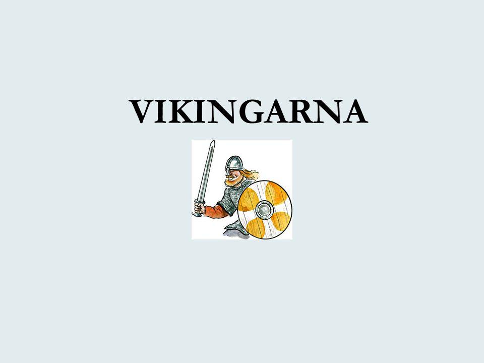 Historia och fakta •Levde ungefär under år 800-1100 i Skandinavien •Ordet viking tros komma från ordet vik •I övriga Europa kom man att uppfatta vikingarna som barbarer, plundrare, pirater •Vikingarna talade ett språk som kallas för fornnordiska (en blandning av svenska, danska, norska och isländska)