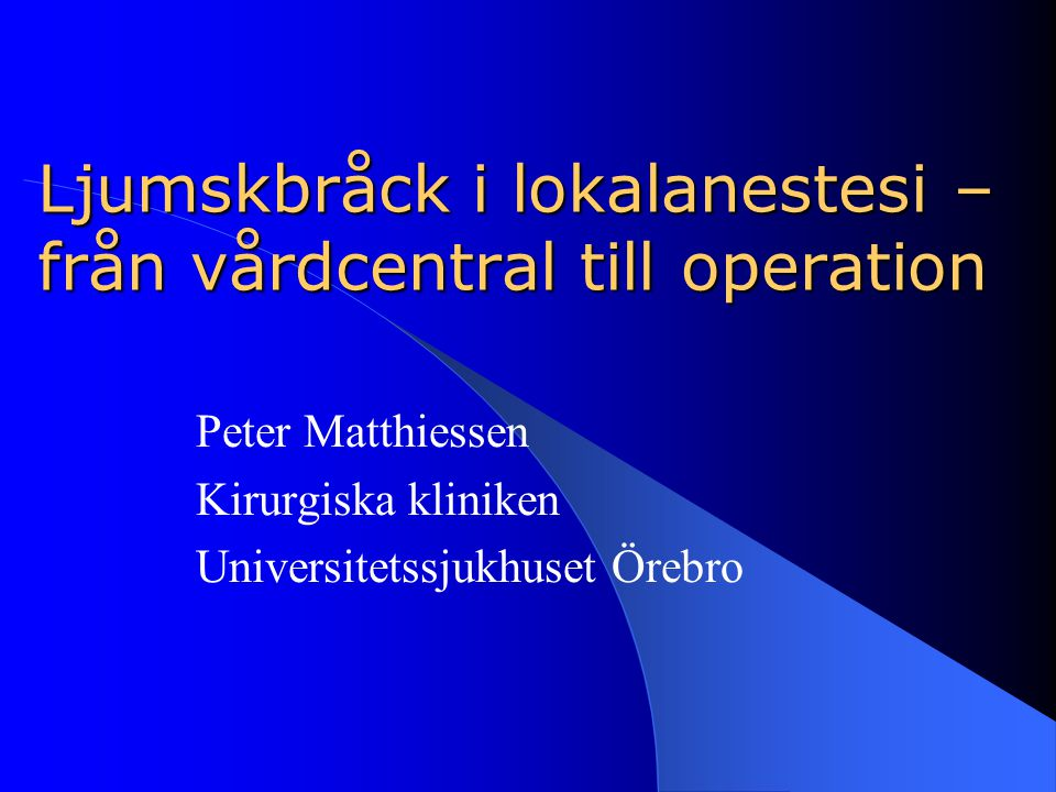1990-talet  Nya operationsmetoder  Resultat ?!  Diagnostik  Vårdprogram  Studier  Utbildning