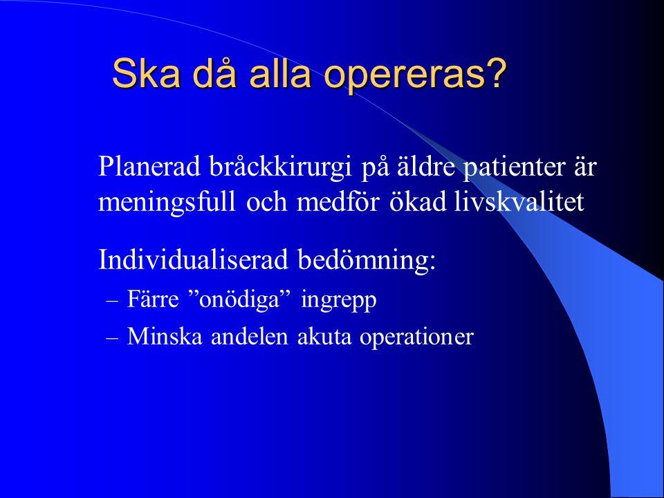 """Ska då alla opereras? Planerad bråckkirurgi på äldre patienter är meningsfull och medför ökad livskvalitet Individualiserad bedömning: – Färre """"onödig"""