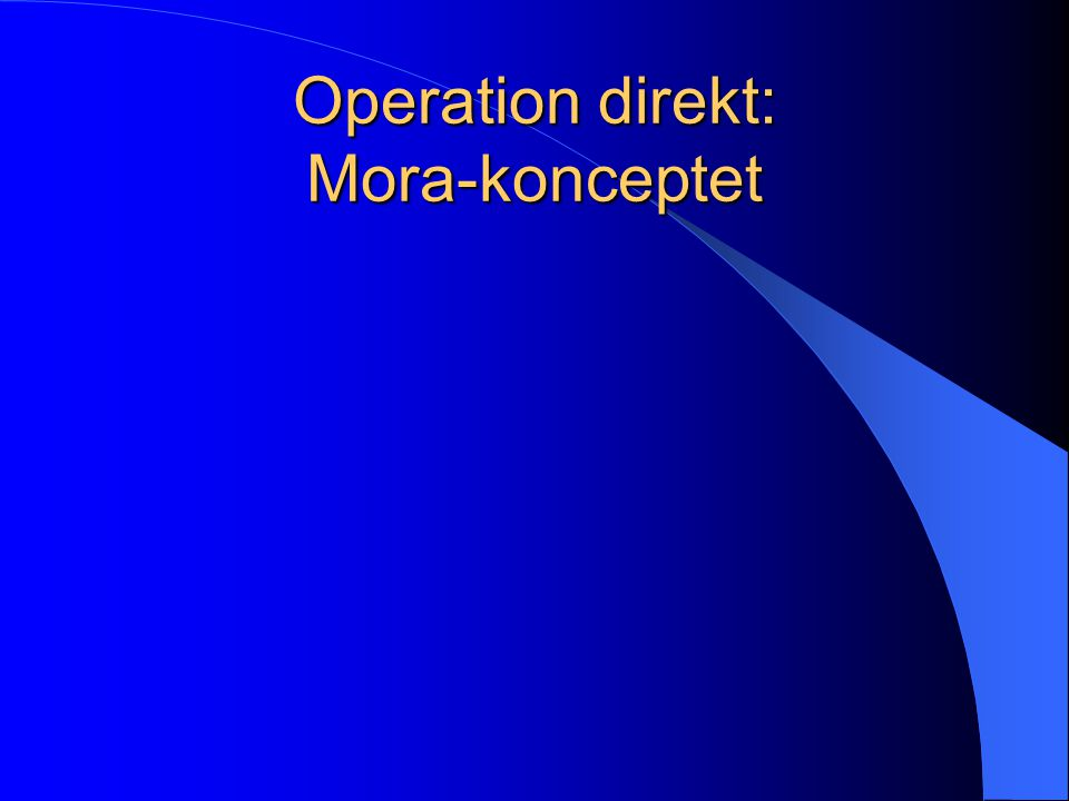 Operation direkt: Mora-konceptet