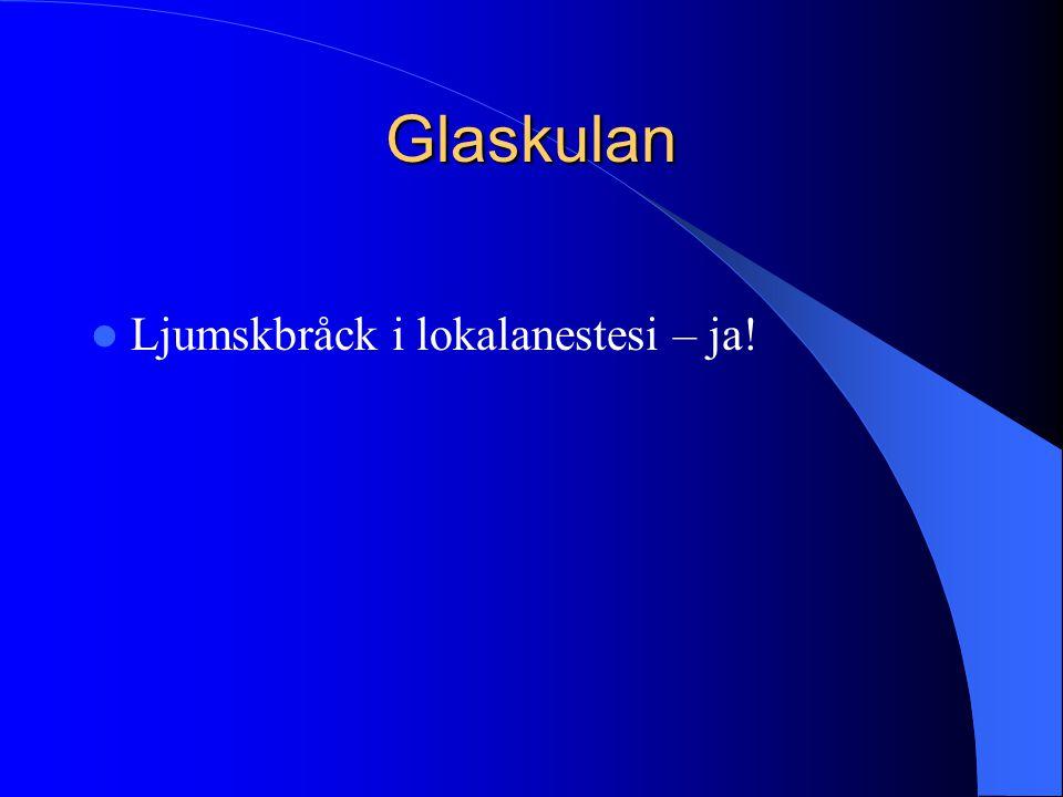 Glaskulan  Ljumskbråck i lokalanestesi – ja!
