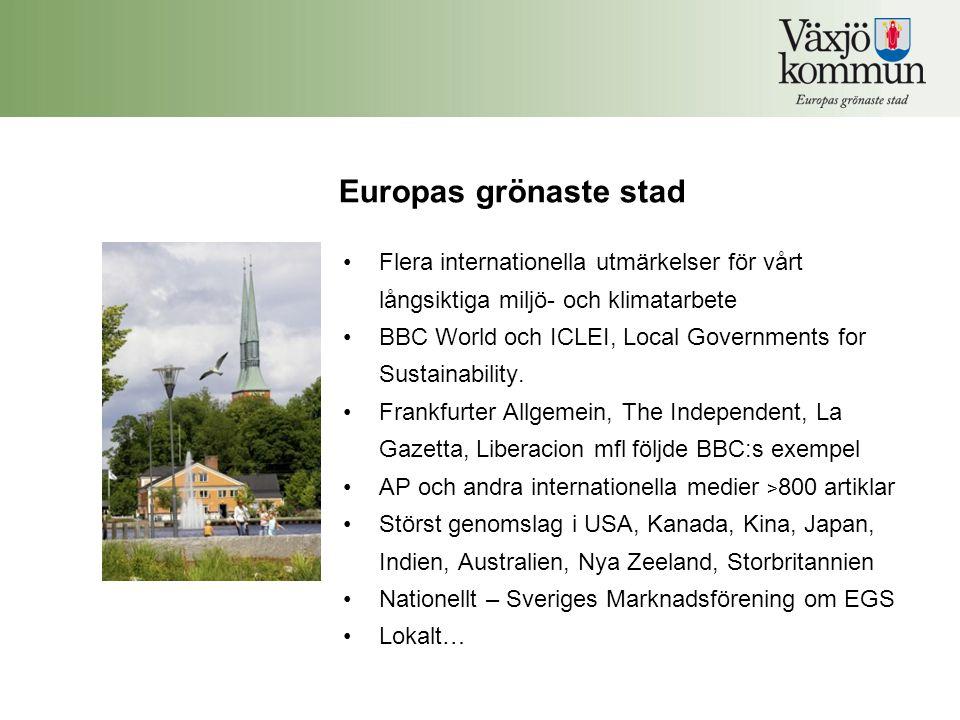 Europas grönaste stad •Flera internationella utmärkelser för vårt långsiktiga miljö- och klimatarbete •BBC World och ICLEI, Local Governments for Sust