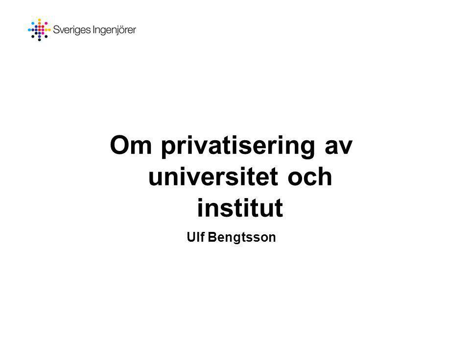 Situationen i Sverige •47 universitet och högskolor som får utfärda examen •34 av dessa statliga •26 kan erlägga examen upp till forskarnivå •Chalmers, Jönköpings Tekniska Högskola samt Handelshögskolan de enda privata universitet/högskolor som kan examinera forskare