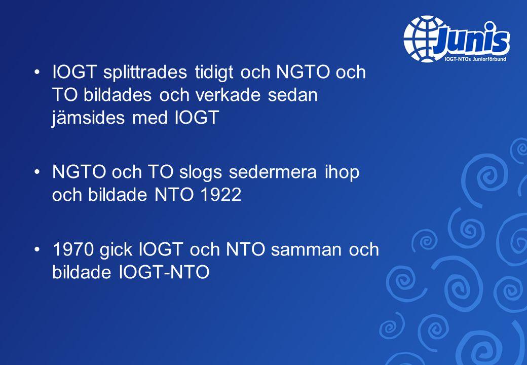•IOGT splittrades tidigt och NGTO och TO bildades och verkade sedan jämsides med IOGT •NGTO och TO slogs sedermera ihop och bildade NTO 1922 •1970 gick IOGT och NTO samman och bildade IOGT-NTO