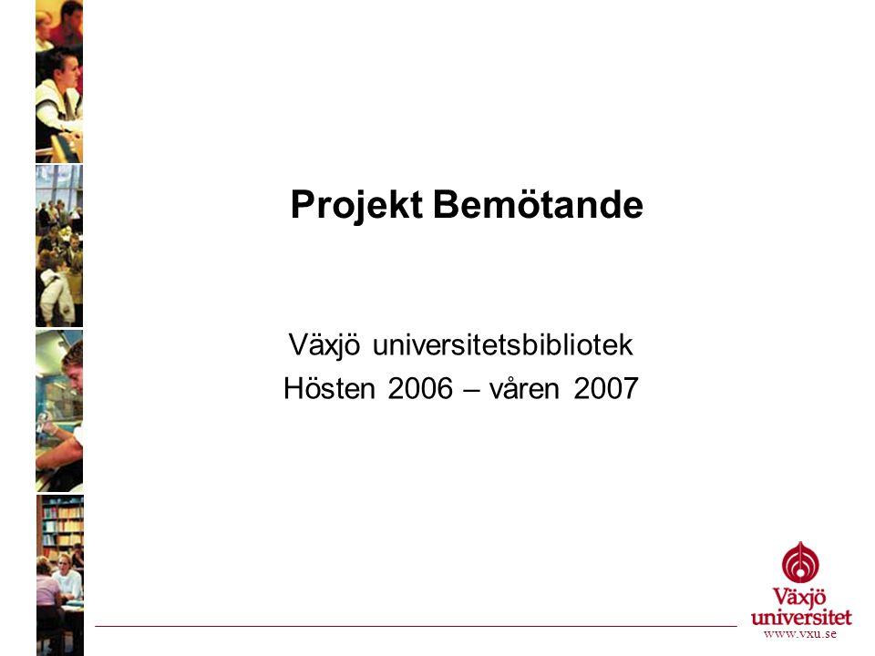Bemötande 2006 - Syfte och frågeställning •Användarperspektiv –Hur upplever/uppfattar användarna mötet med biblioteket.