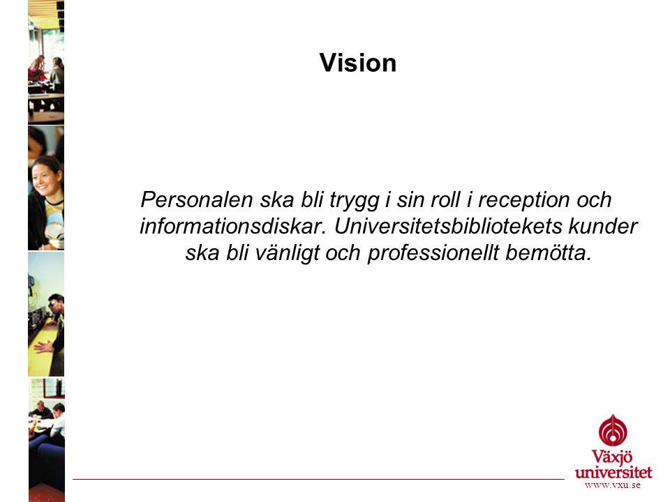 Vision Personalen ska bli trygg i sin roll i reception och informationsdiskar.