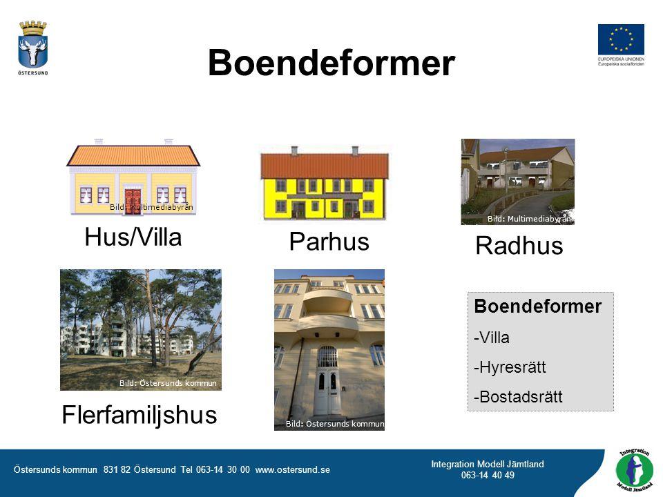 Östersunds kommun 831 82 Östersund Tel 063-14 30 00 www.ostersund.se Integration Modell Jämtland 063-14 40 49 Boendeformer Radhus Parhus Hus/Villa Boe