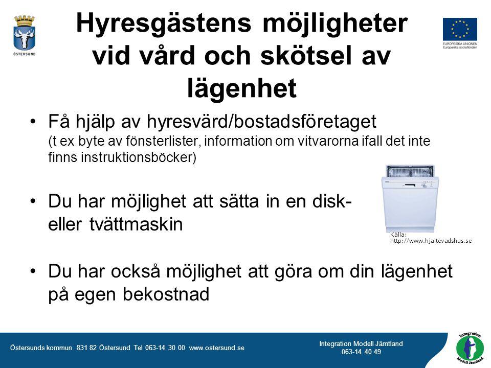 Östersunds kommun 831 82 Östersund Tel 063-14 30 00 www.ostersund.se Integration Modell Jämtland 063-14 40 49 •Få hjälp av hyresvärd/bostadsföretaget