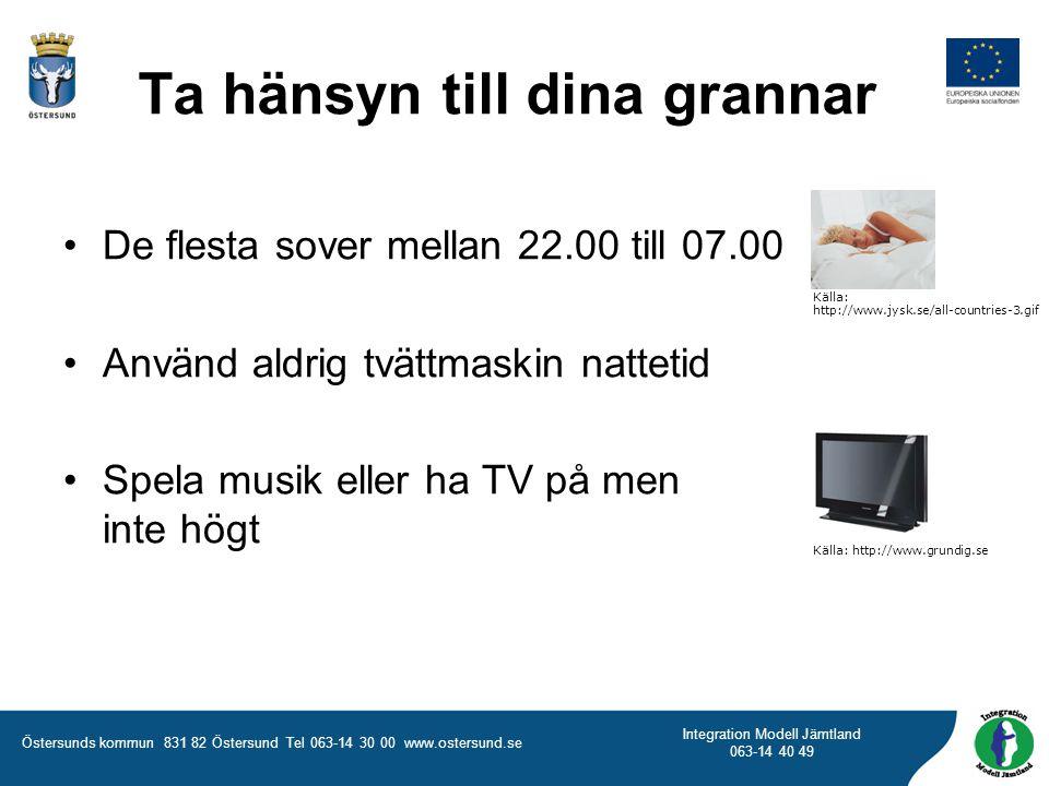 Östersunds kommun 831 82 Östersund Tel 063-14 30 00 www.ostersund.se Integration Modell Jämtland 063-14 40 49 Ta hänsyn till dina grannar •De flesta s