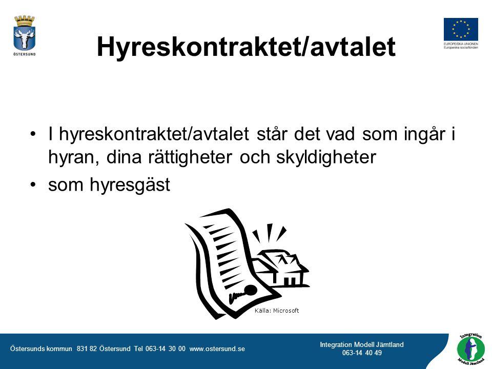 Östersunds kommun 831 82 Östersund Tel 063-14 30 00 www.ostersund.se Integration Modell Jämtland 063-14 40 49 Hyreskontraktet/avtalet •I hyreskontrakt
