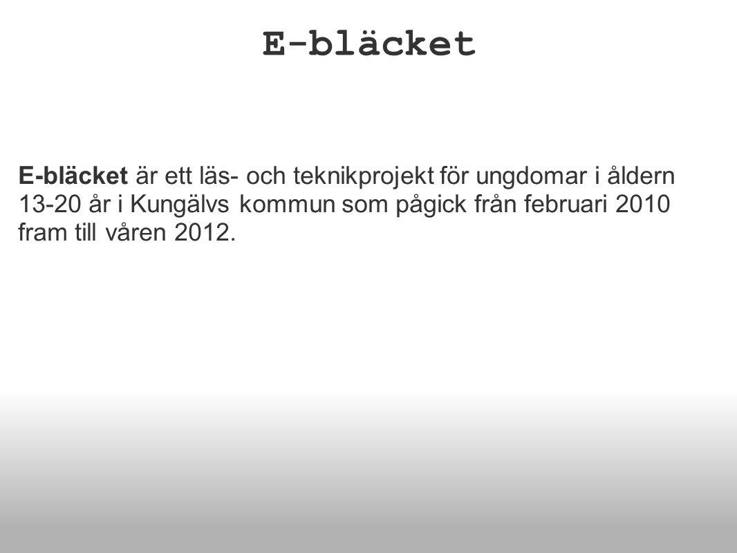 E-bläcket är ett läs- och teknikprojekt för ungdomar i åldern 13-20 år i Kungälvs kommun som pågick från februari 2010 fram till våren 2012.