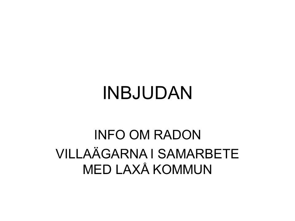 Erbjudande om Radonmätning •I samarbete med Laxå kommun inbjuder vi dig som är medlem i Villaägarnas Riksförbund till en Öppet hus träff den 11 januari kl.