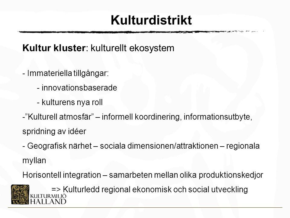 - Innovation - Entreprenörskap - Kultur som mjukvara - Välfärd - Regional sammanhållning - Hållbar utveckling - Lokal identitet - Livslångt lärande Drivkrafter för hållbar ekonomisk tillväxt
