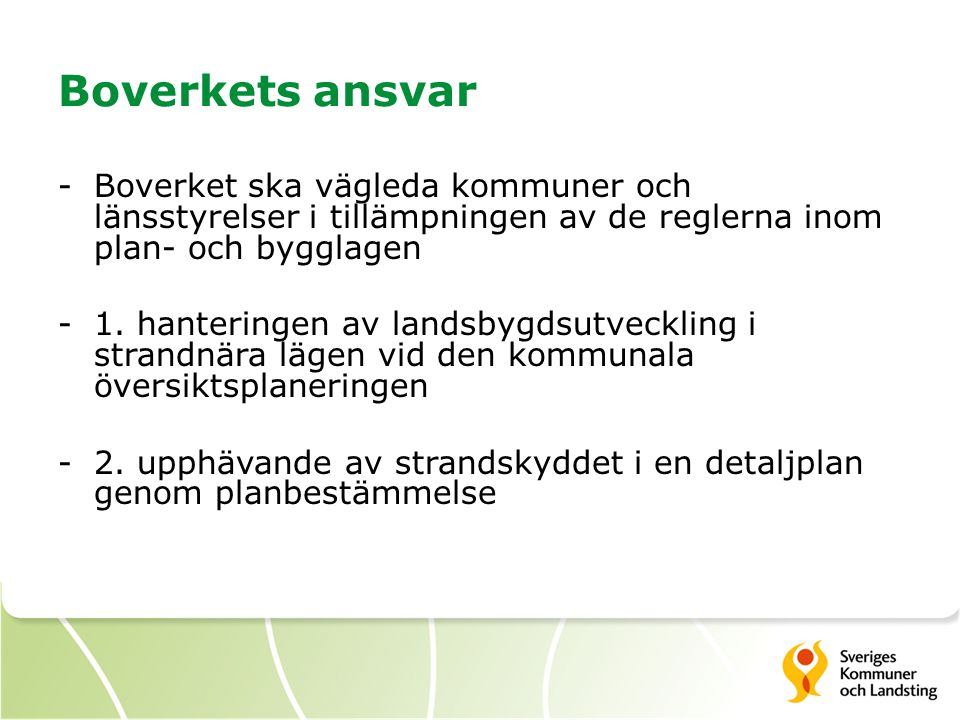 Boverkets ansvar -Boverket ska vägleda kommuner och länsstyrelser i tillämpningen av de reglerna inom plan- och bygglagen -1. hanteringen av landsbygd