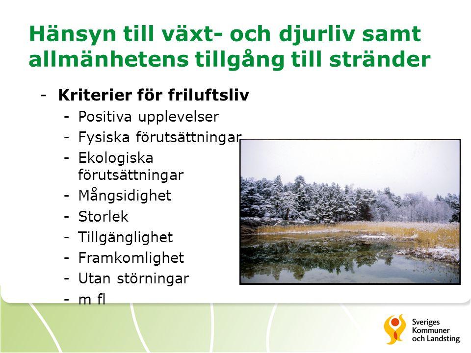 Hänsyn till växt- och djurliv samt allmänhetens tillgång till stränder -Kriterier för friluftsliv -Positiva upplevelser -Fysiska förutsättningar -Ekol