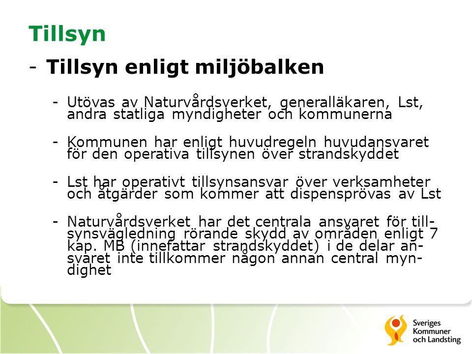 Tillsyn -Tillsyn enligt miljöbalken -Utövas av Naturvårdsverket, generalläkaren, Lst, andra statliga myndigheter och kommunerna -Kommunen har enligt h