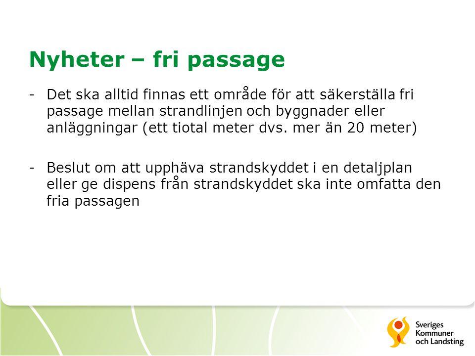 Nyheter – fri passage -Det ska alltid finnas ett område för att säkerställa fri passage mellan strandlinjen och byggnader eller anläggningar (ett tiot
