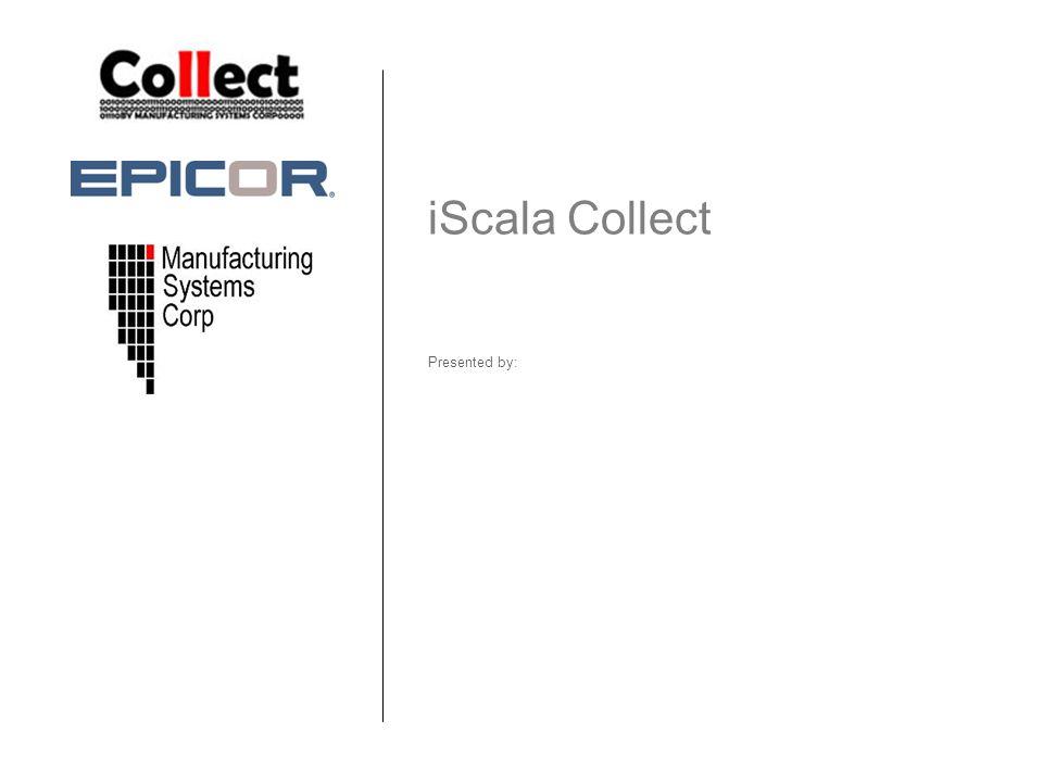 Agenda •Introduktion •Historia •Vad är iScala Collect .