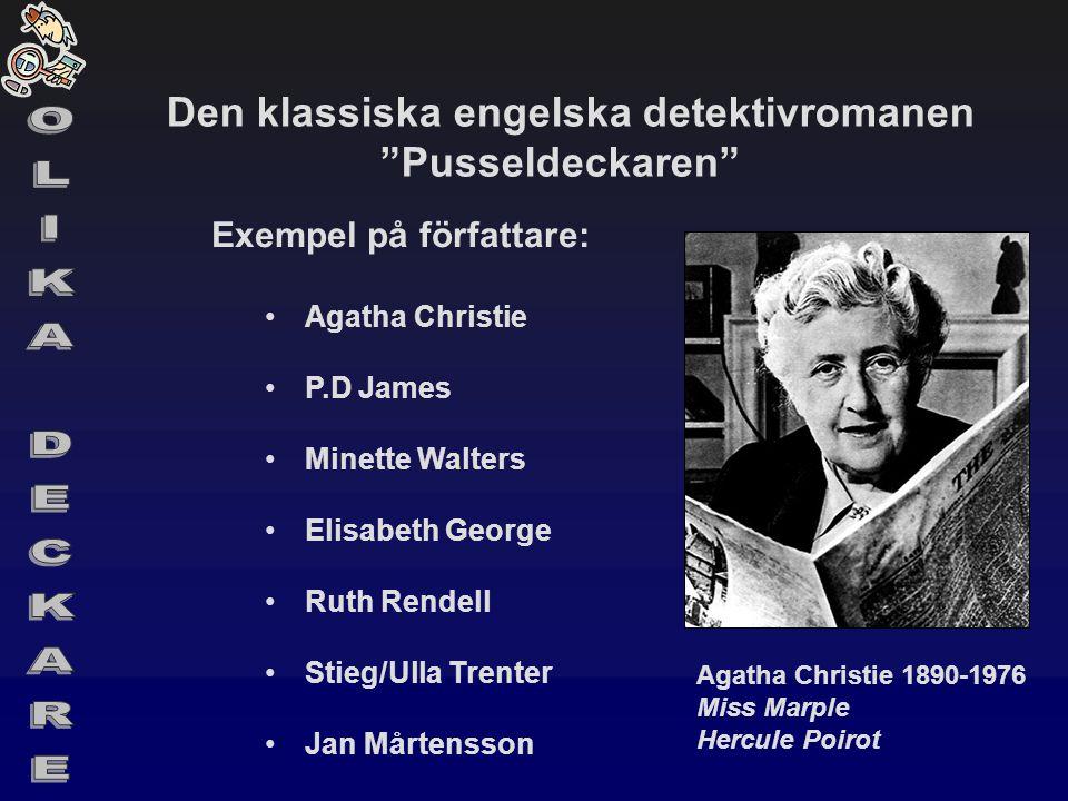 """Den klassiska engelska detektivromanen """"Pusseldeckaren"""" Exempel på författare: •Agatha Christie •P.D James •Minette Walters •Elisabeth George •Ruth Re"""
