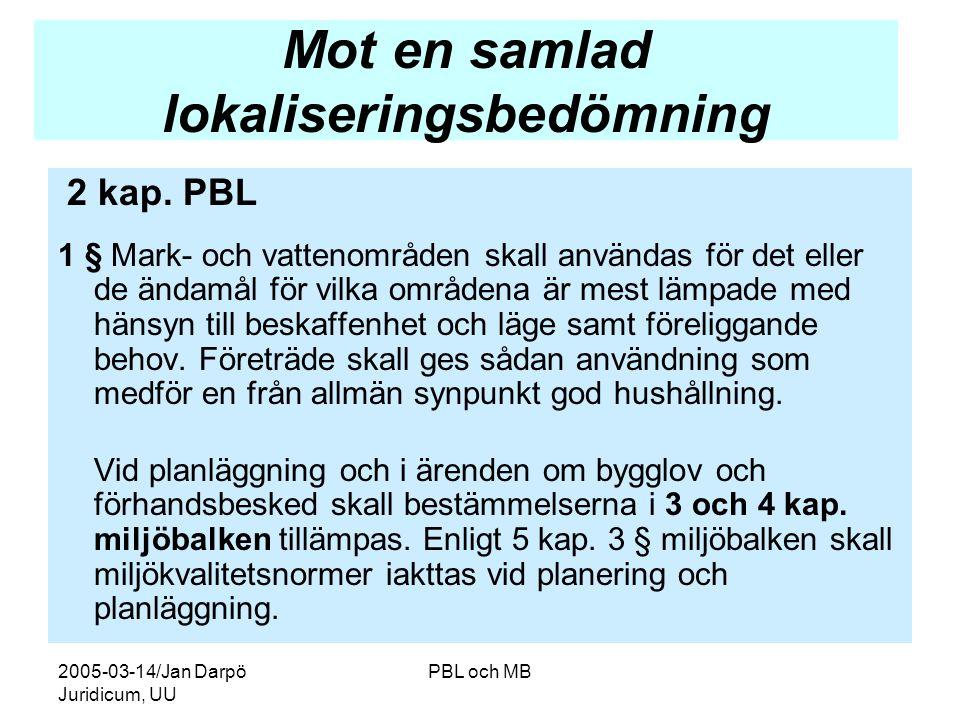 2005-03-14/Jan Darpö Juridicum, UU PBL och MB Mot en samlad lokaliseringsbedömning 2 kap.
