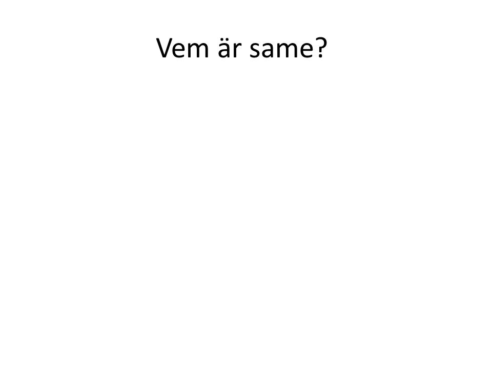 Vem är same?