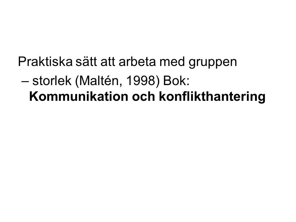 Praktiska sätt att arbeta med gruppen – storlek (Maltén, 1998) Bok: Kommunikation och konflikthantering