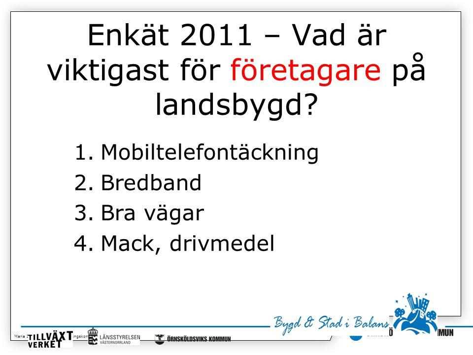Maria Isaksson, Kommunledningskontoret 2014-07-01 Enkät 2011 – Vad är viktigast för företagare på landsbygd.