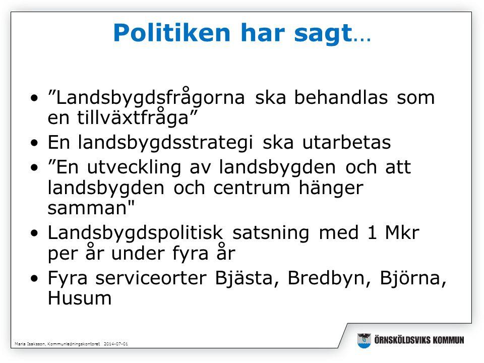 Maria Isaksson, Kommunledningskontoret 2014-07-01 Vad finns då för riktade insatser för landsbygden i dag?