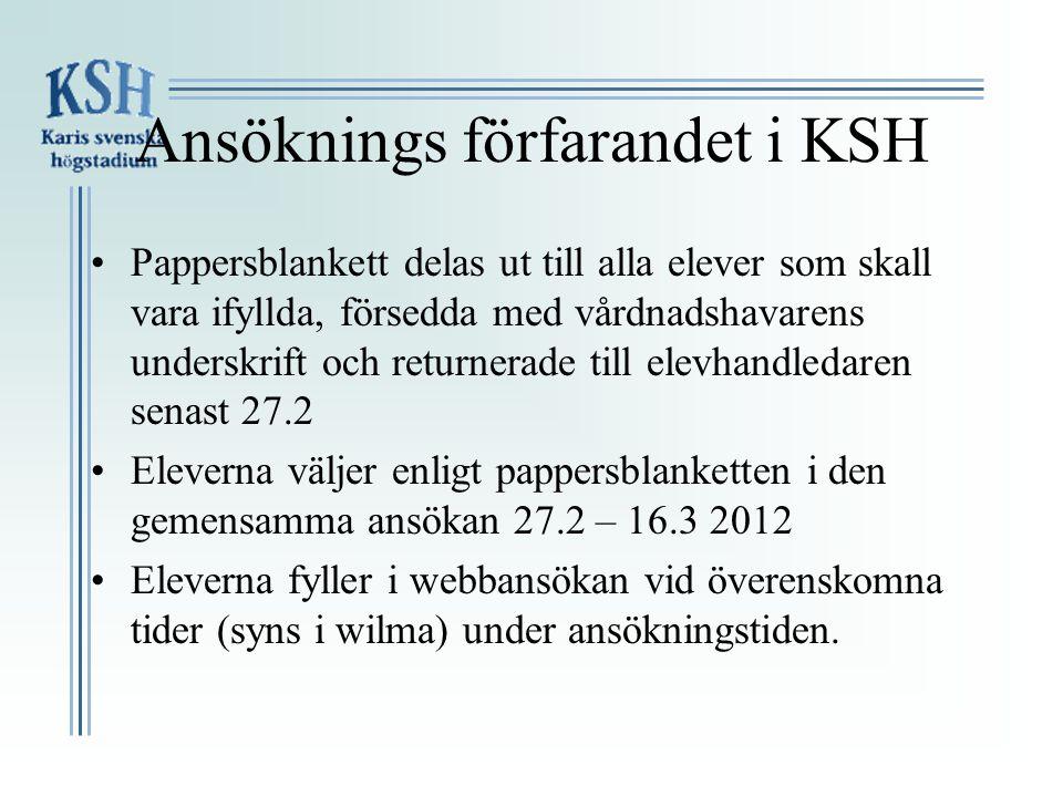 Ansöknings förfarandet i KSH •Pappersblankett delas ut till alla elever som skall vara ifyllda, försedda med vårdnadshavarens underskrift och returner