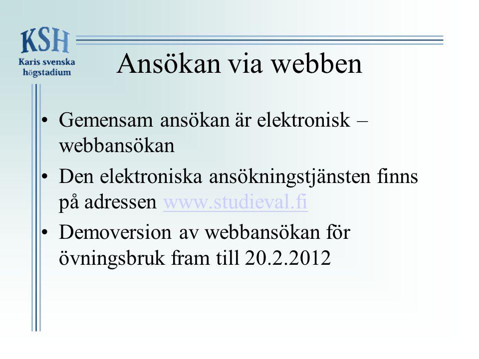 Ansökan via webben •Gemensam ansökan är elektronisk – webbansökan •Den elektroniska ansökningstjänsten finns på adressen www.studieval.fiwww.studieval