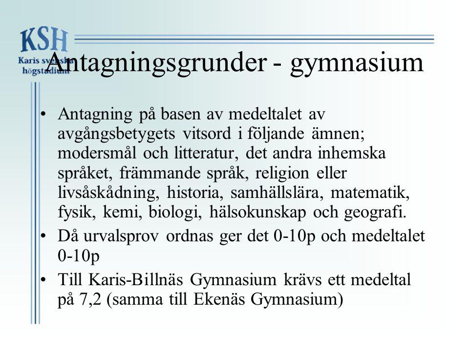 Antagningsgrunder - gymnasium •Antagning på basen av medeltalet av avgångsbetygets vitsord i följande ämnen; modersmål och litteratur, det andra inhem