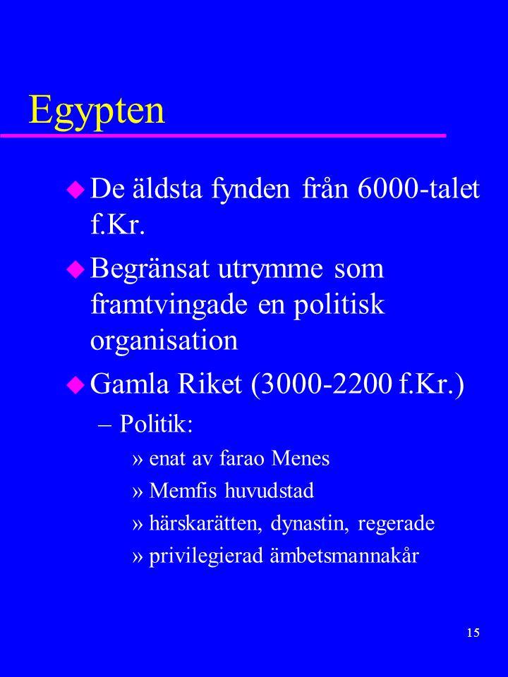 14 u Persien –expansion från 500-talet f.Kr. under Kyros och Kambyses –omfttade senare hela Främre orienten –främsta regent: »Darius el. Dareios »effe