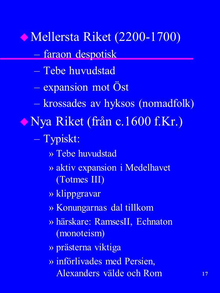 16 –Religion »polyteism »Osiris (flodgud) »Ra (solgud) »faraon dyrkades »prästerna centrala med privilegier) »dödskult med balsamering »sjunde dynasti