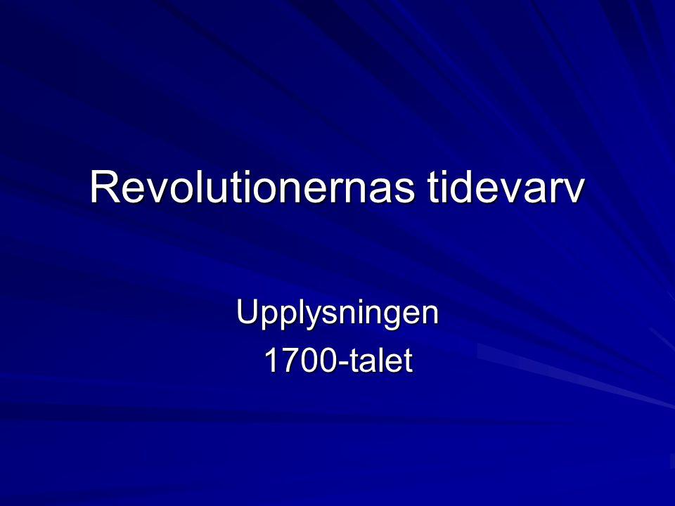Revolutionernas tidevarv Upplysningen1700-talet