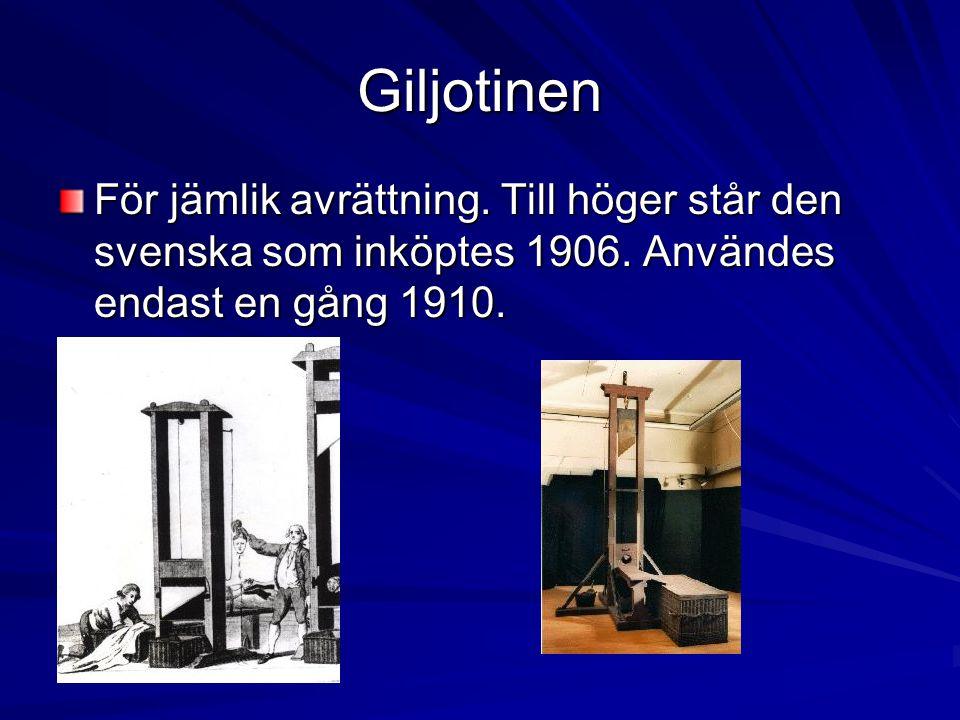 Giljotinen För jämlik avrättning.Till höger står den svenska som inköptes 1906.