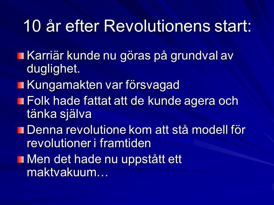 10 år efter Revolutionens start: Karriär kunde nu göras på grundval av duglighet.