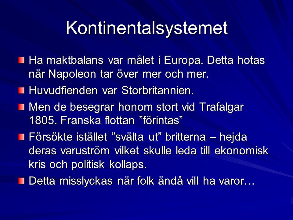 Kontinentalsystemet Ha maktbalans var målet i Europa.