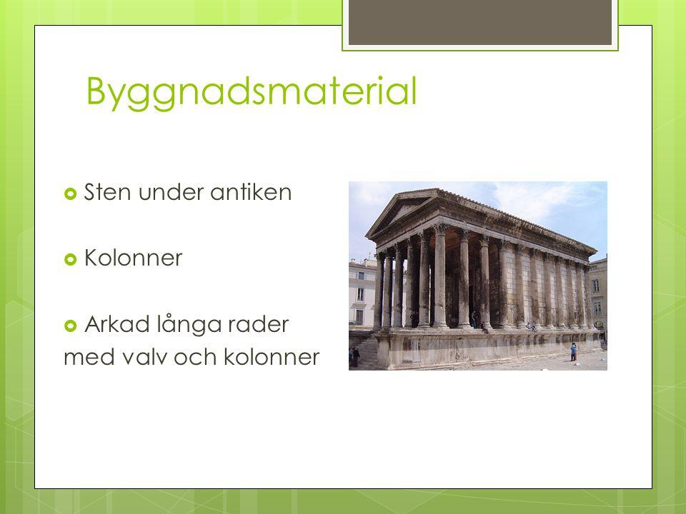 Byggnadsmaterial  Sten under antiken  Kolonner  Arkad långa rader med valv och kolonner